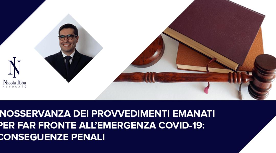 INOSSERVANZA DEI PROVVEDIMENTI EMANATI PER FAR FRONTE ALL'EMERGENZA COVID-19: CONSEGUENZE PENALI